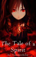 The Tale of a Spirit by tsunderekelsy