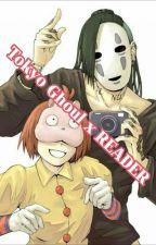 Tokyo Ghoul x READER by ArkayTheFiredog