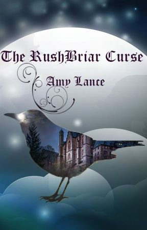 The RushBriar Curse: The Crow Keeper by AmyLance
