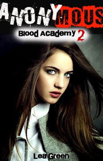 Blood Academy 2. Anonymous