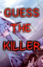 Guess the Killer  by Baby_Psycho16