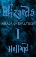 Wizards and the Mirror of Emulation by TheHolland