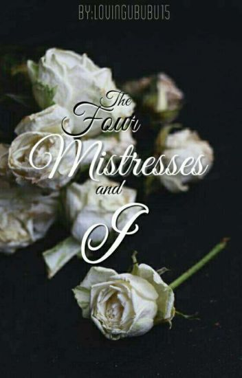 The Four Mistress And I (The Aesthetics of Dawn)