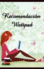 RECOMENDACIÓN WATTPAD by lectora_compulsiva_