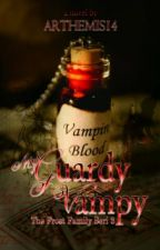 My Guardy Vampy (Frost Family Seri 3) by Arthemis14