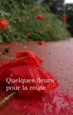 Quelques fleurs pour la route by EricLaugier