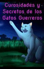 Curiosidades y Secretos de los Gatos Guerreros by DomingaAstorgak