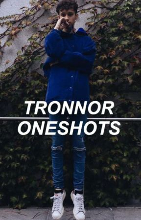 tronnor oneshots  by ItTronnor