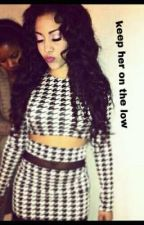 Keep Her On The Low ( A Mindless Behavior Story ) by NoBullIshh