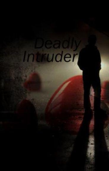 Deadly Intruder(On Hold)