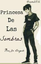 Princesa de Las Sombras (Nico Di Angelo)||Editando|| by cami0512