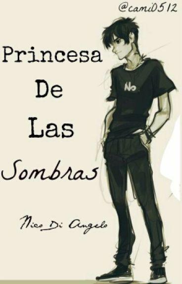 Princesa de Las Sombras (Nico Di Angelo)||Editando||#Wattys2016