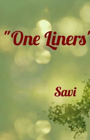 One Liners by storytellersavi