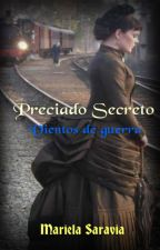 Preciado Secreto (Romance historico- época) completo by MarielaSaravia