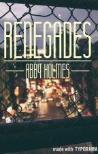 Renegades by holmessA