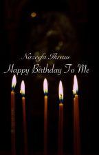 Happy Birthday To Me by Nemo-Jackson