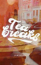 Tea Breaks [ #Wattys2016 ] by vintagebeats