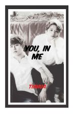 you, in me || dae + jae by tiahua