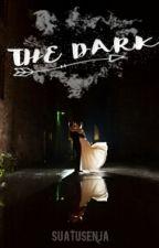THE DARK (Revisi) by suatusenja