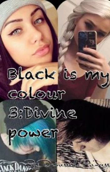 Black is my colour 3:Divine Power