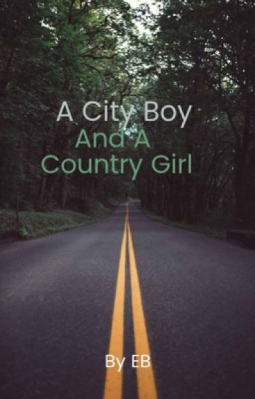A City Boy And Country Girl       {COMPLETED}