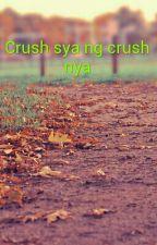 Crush sya ng crush nya by Shekinah_Jed
