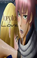 Forgotten Love (Sequel to Take Me With You NaLu FanFic) **ON HOLD** by BreakingTheInsanity