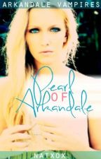 Arkandale Vampires : Pearl Of Arkandale (ON HOLD) by Natxox