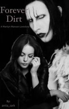 Forever Dirt {Marilyn Manson Lovestory} by anita_sark