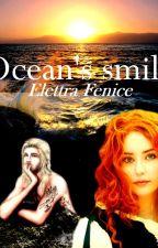 Ocean's Smile - Il Sorriso del Mare by Elettra_Fenice