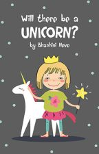 Will there be a Unicorn? and Other Tales by Bhashini