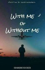 With Me Or Without Me / n.j (Editing) by inszyvisible-