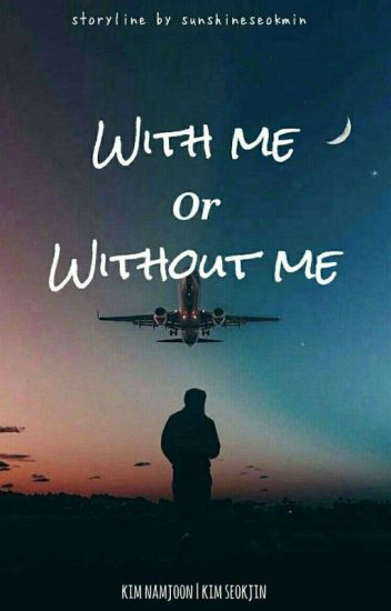 With Me Or Without Me / n.j (Editing)