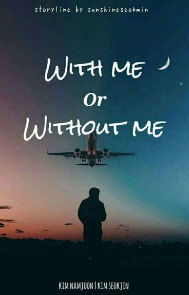 With Me Or Without Me / n.j