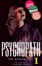 PSYCHOPATH : The Buried Past by RachidaAnejjar