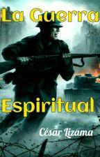 La Guerra Espiritual by CesarLizama7