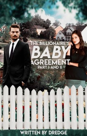 The Billionaire's Baby Agreement (part I and II)