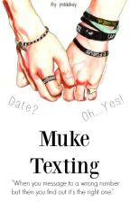 Muke // texting by petalobay
