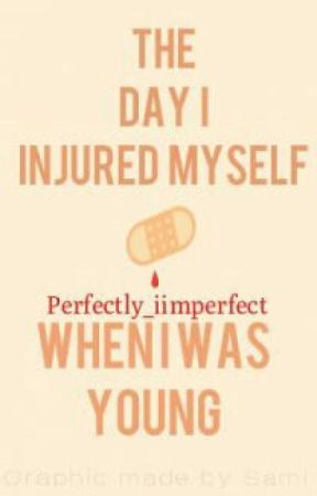 The days I injured myself by perfectly_iimperfect