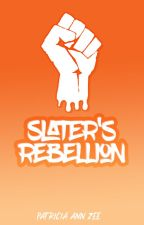Slaters Rebellion (Undergoing Editing) by patriciaannzee