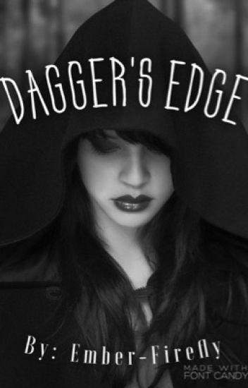 Dagger's Edge  (On Hold)