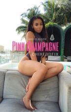Pink Champagne [August Alsina] by chixfanfix
