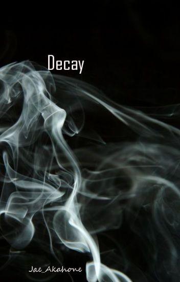 Decay [BoyXBoy] ✔