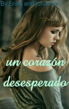 Un Corazón Desesperado by readislive100pre