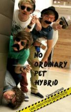 No Ordinary Pet Hybrid ( One Direction fanfic) by Danasauraus