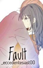 FAULT by _eccedentesiast00