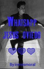 whatsapp [ jesus oviedo ] by irenesmoral