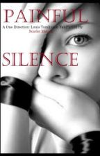 Painful Silence (Louis T. FanFic) by ScarletMelody