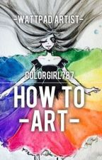 How To Art: Watty Artist Colorgirl787 by Colorgirl787