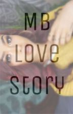 MB Love Story (Roc Royal) {Completed} by PrincessNae_Babygirl